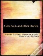A Slav Soul, And Other Stories