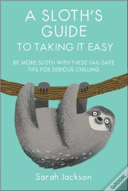 Wook.pt - A Sloth'S Guide To Taking It Easy