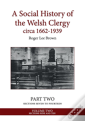 A Social History Of The Welsh Clergy Circa 1662-1939
