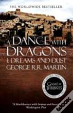 A Song Of Ice And Fire (5) - A Dance With Dragons: Part 1 Dreams And Dust