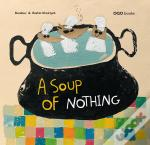 A Soup Of Nothing