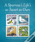 A Sparrow'S Life'S As Sweet As Ours