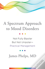 A Spectrum Approach To Mood Disorders