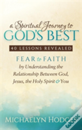 A Spiritual Journey To God'S Best