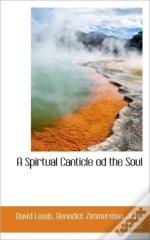A Spirtual Canticle Od The Soul
