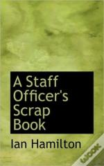 A Staff Officer'S Scrap Book