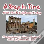 A Step In Time--A Kid'S Guide To Ephesus, Turkey