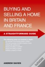 A Straightforward Guide To Buying And Selling A Home In Britain And France