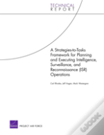 A Strategies-To-Tasks Framework For Planning And Executing Intelligence, Surveillance, And Reconnaissance (Isr) Operations