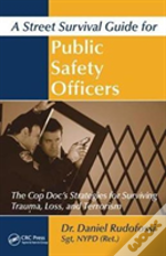 A Street Survival Guide For Public Safety Officers