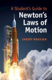 A Students Guide To Newtons Laws Of M