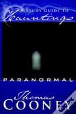 A Study Guide To Hauntings: Paranormal