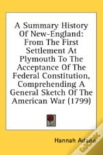 A Summary History Of New-England: From T