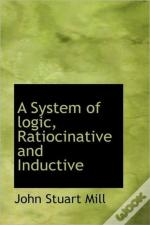 A System Of Logic, Ratiocinative And Ind