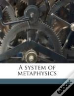 A System Of Metaphysics