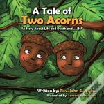 A Tale Of Two Acorns A Story About Life And Death And Life