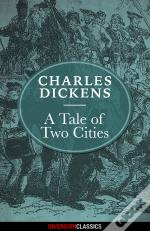 A Tale Of Two Cities (Diversion Illustrated Classics)