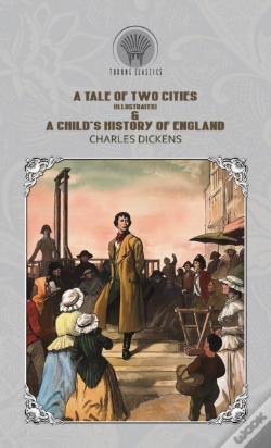 Wook.pt - A Tale Of Two Cities (Illustrated) & A Child'S History Of England