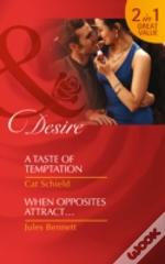 A Taste Of Temptation / When Opposites Attract...
