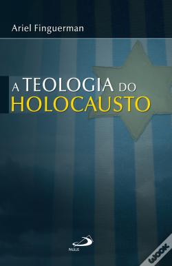 Wook.pt - A Teologia Do Holocausto