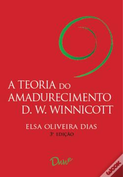 Wook.pt - A Teoria Do Amadurecimento De D. W. Winnicott