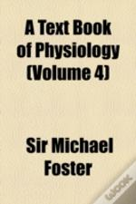 A Text Book Of Physiology V.4, 1896