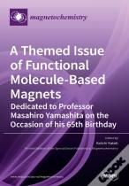 A Themed Issue Of Functional Molecule-Based Magnets
