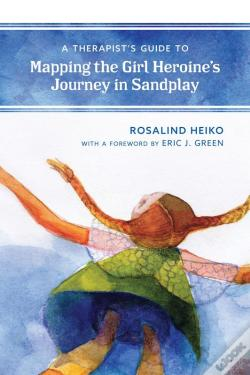 Wook.pt - A Therapists Guide To Mapping The Girl Heroines Journey In Sandplay