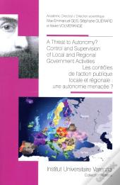 A Threat To Autonomy? Control And Supervision Of Local And Regional Government A