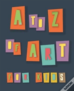 Wook.pt - A To Z Of Art For Kids
