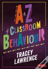 A To Z Of Classroom Behaviour
