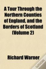 A Tour Through The Northern Counties Of