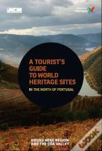 A Tourist's Guide To World Heritage Sites - Douro Wine Region and The Côa Valley
