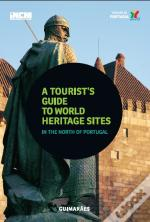 A Tourist's Guide To World Heritage Sites - Guimarães