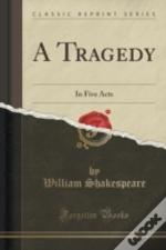 A Tragedy: In Five Acts (Classic Reprint)