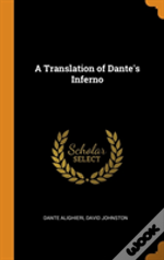 A Translation Of Dante'S Inferno