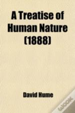 A Treatise Of Human Nature (1888)
