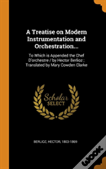 A Treatise On Modern Instrumentation And Orchestration...