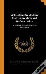 A Treatise On Modern Instrumentation And Orchestration