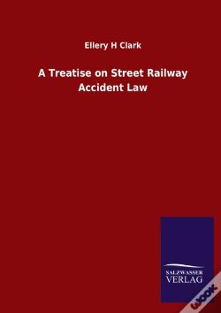 Wook.pt - A Treatise On Street Railway Accident Law