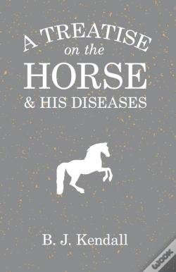 Wook.pt - A Treatise On The Horse And His Diseases