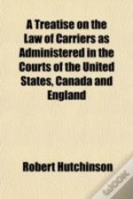 A Treatise On The Law Of Carriers As Adm
