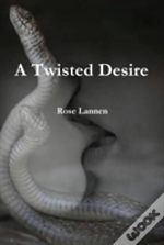 A Twisted Desire