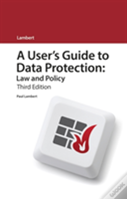 Wook.pt - A User'S Guide To Data Protection: Law And Policy