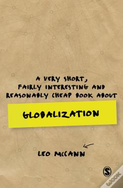 Wook.pt - A Very Short, Fairly Interesting And Reasonably Cheap Book About Globalization