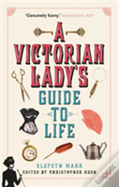 A Victorian Lady'S Guide To Life