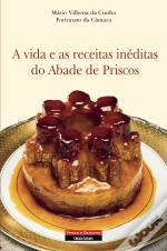 A Vida e as Receitas Inéditas do Abade de Priscos