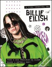 A Vida Incrível de Billie Eilish
