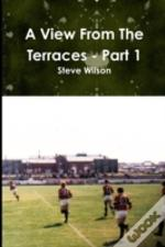 A View From The Terraces - Part 1