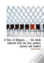 A View Of Religions ... : The Whole Coll